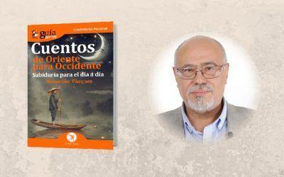 La editorial Editatum lanza el «GuíaBurros: Cuentos de Oriente a Occidente», de Sebastián Vázquez